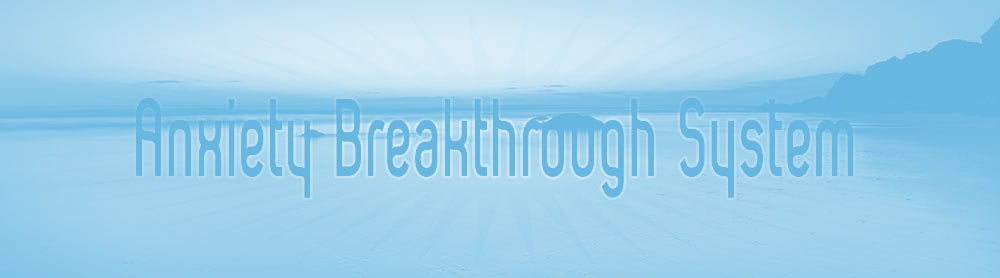 anxiety breakthroughs